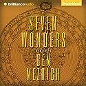 Seven Wonders Audiobook by Ben Mezrich Narrated by Luke Daniels