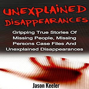 Unexplained Disappearances Audiobook