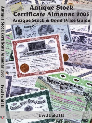 Antique Stock Certificate Almanac 2005: Antique Stock & Bond Price Guide