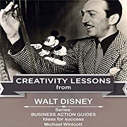 Walt Disney: Creativity Lessons