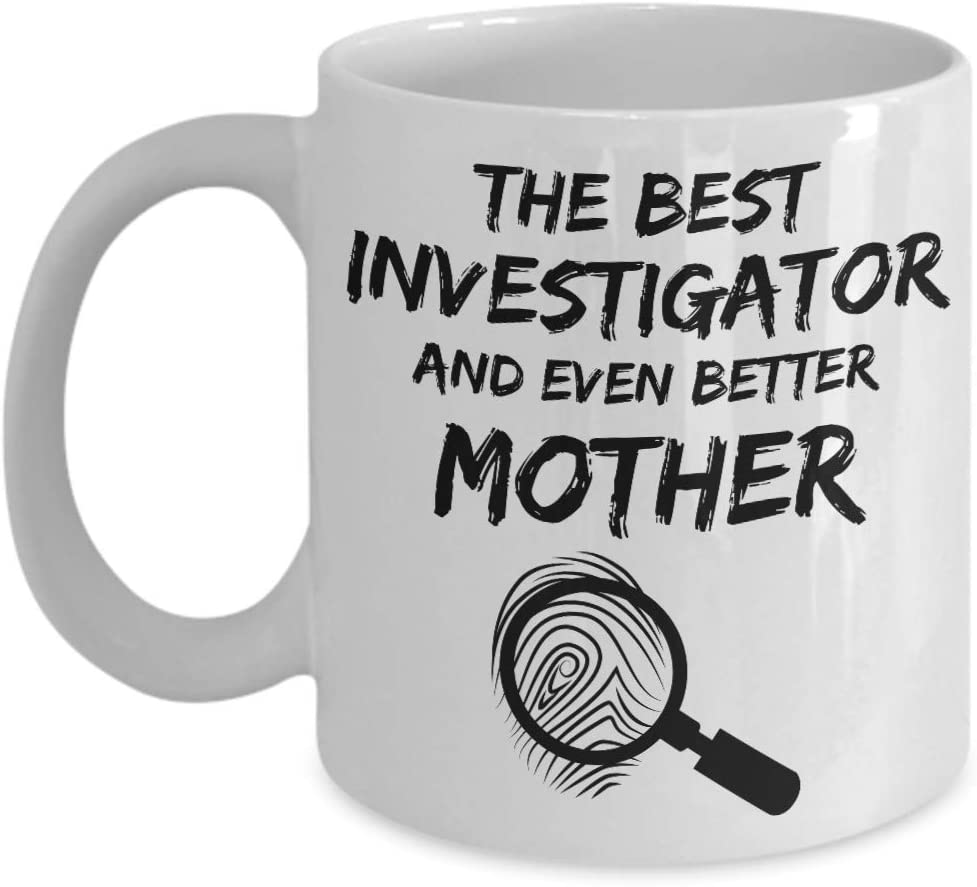 Amazon.com: Investigator Mom Mug - Best Investigator Mother Ever - Funny  Gift For Investigate Mama 11 oz: Kitchen & Dining