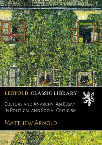 Read Online Culture and Anarchy; An Essay in Political and Social Criticism Text fb2 book