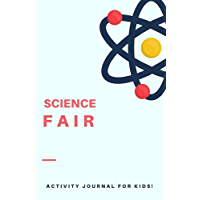 Science Fair | Daily Planner Notebook: Activities Journal for today (Cute Book for Kids, Girls, Boys, School and Students) (English Edition)