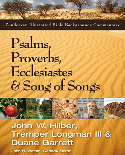 Psalms, Proverbs, Ecclesiastes, and Song of Songs (Zondervan Illustrated Bible Backgrounds Commentary) (Zondervan Illustrated Bible Backgrounds Commentary Old Testament)