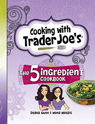 Price comparison product image Cooking with Trader Joe's: The 5 Ingredient Cookbook