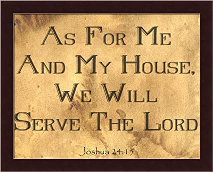 Amazon.com: As For Me And My House We Will Serve The Lord Chris ...
