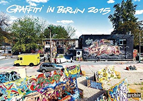 Graffiti in Berlin 2015 Wandkalender A3