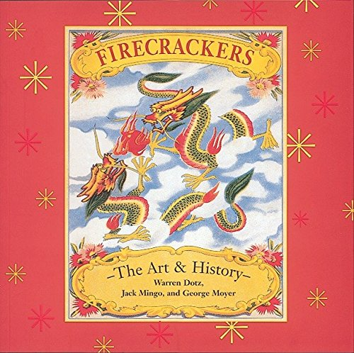 Firecrackers: The Art and History by Brand: Ten Speed Press
