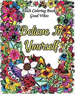 Amazoncom Adult Coloring Books Good Vibes Inspirational Quotes