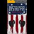 Dystrumpia: A Trump Dystopian Novel