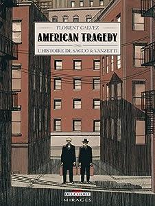 vignette de 'American Tragedy, l'histoire de Sacco & Vanzetti (Florent Calvez)'