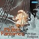 Les Pirates Fantômes | Livre audio Auteur(s) : William Hodgson Narrateur(s) : Frédéric Kneip