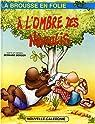 La brousse en folie, Tome 6 : A l'ombre des niaoulis par Berger