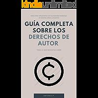 Guía completa sobre los Derechos de Autor: Cómo lidiar eficazmente con la propiedad intelectual en nuestras obras y proyectos