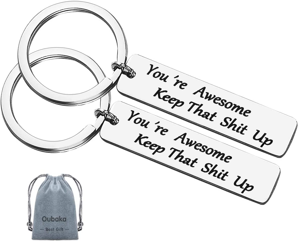 Funny Inspirational Keychain Gift for Men Women Nurse Doctor Dad Mom Him Her Husband Wife Boyfriend Coworker Office Gift, Funny Birthday Gift for Friend You're Awesome, Keep That Sh it Up