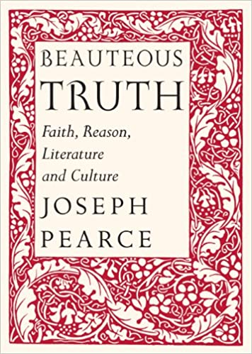Image result for beauteous truth joseph pearce