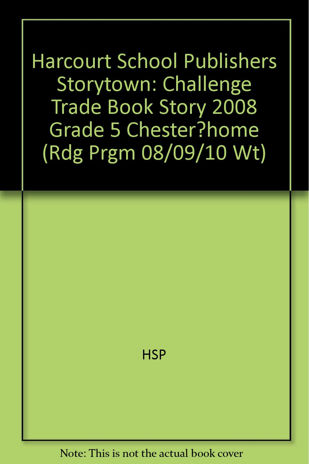 Storytown: Challenge Trade Book Story 2008 Grade 5 Chester…Home