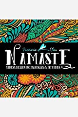 Namaste: Stress Relieving Mandalas & Patterns: Antistress Coloring Book for Adults & Teens Paperback