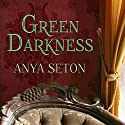 Green Darkness Audiobook by Anya Seton Narrated by Heather Wilds