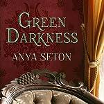 Green Darkness | Anya Seton