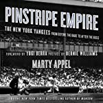 Pinstripe Empire: The New York Yankees from Before the Babe to After the Boss | Marty Appel