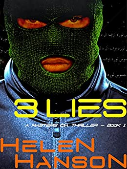 3 LIES: A Masters CIA Thriller (The Masters CIA Thriller Series Book 1) by [Hanson, Helen]