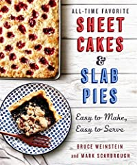 Sheet cakes and slab pies have long been a staple at holidays, family reunions, and potlucks everywhere. Now authors Bruce Weinstein and Mark Scarbrough are reinventing these American originals with their new book All-Time Favorite She...