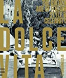 La Dolce Vita:The Golden Age of italian Style and Celebrity(Photography) [Hardcover] [2011] (Author) Stephen Bayley