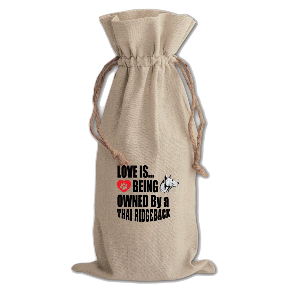 Canvas Wine Drawstring Bag Love Is Being Owned Thai Ridgeback Dog Style In Print
