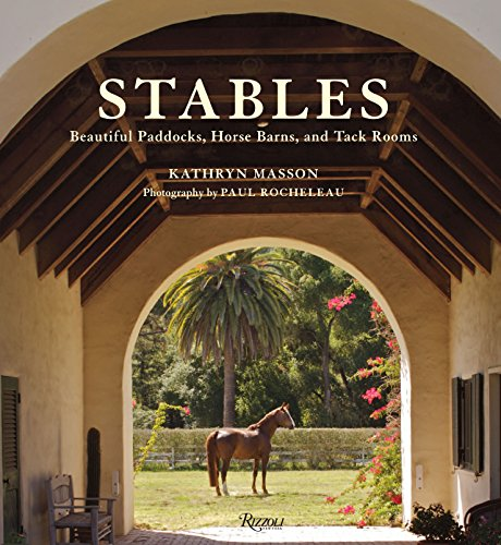 Horse Barn Building - Stables: Beautiful Paddocks, Horse Barns, and Tack Rooms