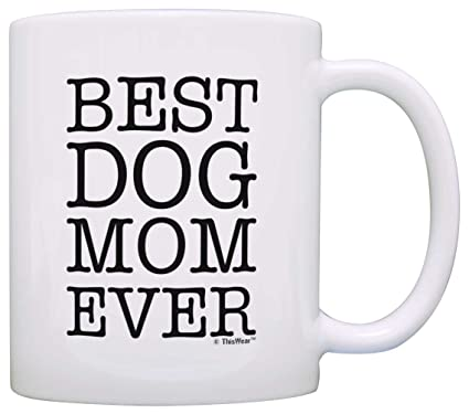 Dog Lover Gifts Best Mom Ever Pet Owner Rescue Gift Coffee Mug Tea Cup White