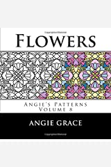 Flowers (Angie's Patterns) Paperback