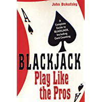 Blackjack: Play Like The Pros: A Complete Guide to BLACKJACK, Including Card Counting (English Edition)