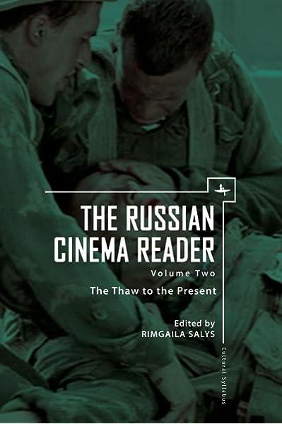 Amazon Com The Russian Cinema Reader Volume Ii The Thaw To The Present Cultural Syllabus 9781618113214 Salys Rimgaila Books