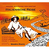 Italienische Reise. Texte aus Johann Wolfgang von Goethe: Italienische Reise, Briefe, Venetianische Epigramme. 2 CDs