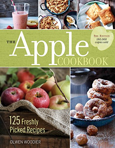 The Apple Cookbook, 3rd Edition: 125 Freshly Picked Recipes by [Woodier, Olwen]