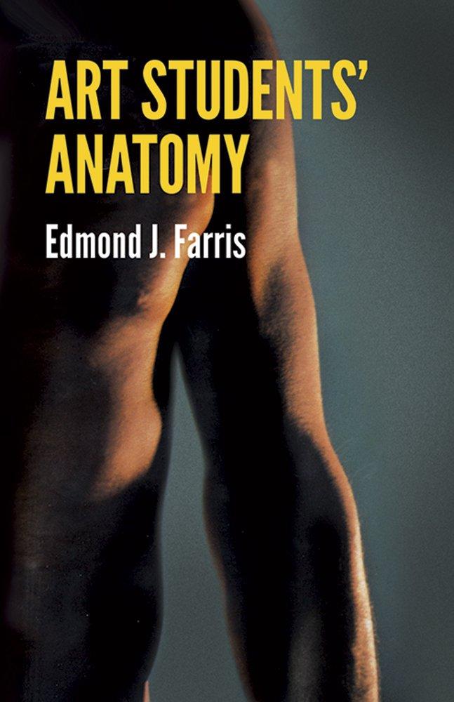 Art Students Anatomy Dover Anatomy For Artists Edmond J Farris