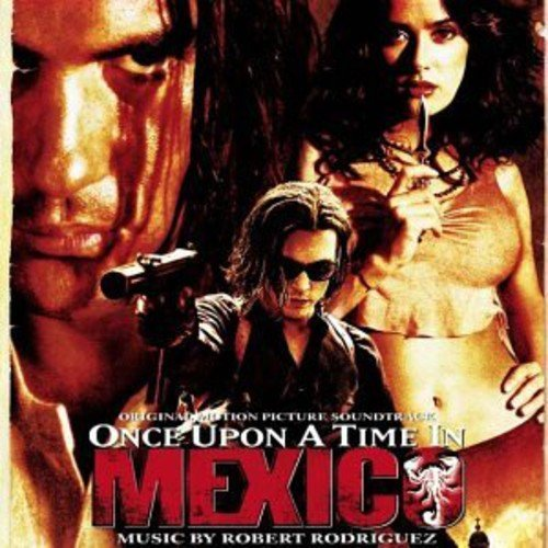 Once Upon a Time in Mexico by Once Upon a Time in Mexico (2008-01-01)