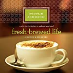 Fresh-Brewed Life: A Stirring Invitation to Wake Up Your Soul | Nicole Johnson