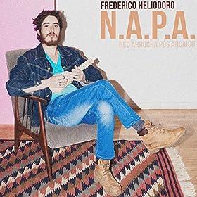Amazon.com: N.A.P.A. (New Arrocha Post Archaic): Frederico Heliodoro