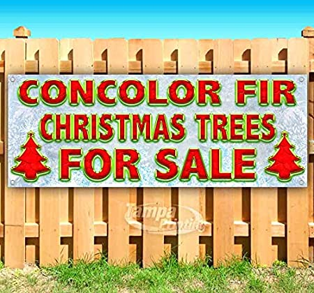 New Many Sizes Available Flag, Concolor Fir Christmas Trees for Sale Red Caps 13 oz Heavy Duty Vinyl Banner Sign with Metal Grommets Advertising Store