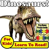 "Children's Book: ""Daring Dinosaurs! Learn About Dinosaurs While Learning To Read - Dinosaur Photos And Facts Make It Easy!"" (Over 45+ Photos of Dinosaurs)"