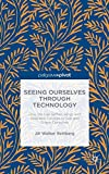 """""""Seeing Ourselves Through Technology - How We Use Selfies, Blogs and Wearable Devices to See and Shape Ourselves"""" av Jill Walker Rettberg"""