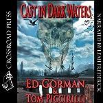 Cast in Dark Waters | Ed Gorman,Tom Piccirilli
