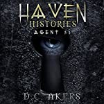Agent 51: Haven Histories | D.C. Akers