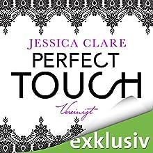 Perfect Touch: Vereinigt (Billionaires and Bridesmaids 5) Hörbuch von Jessica Clare Gesprochen von: Julia Stoepel