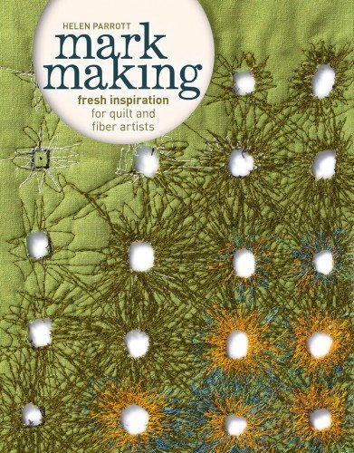 [Mark Making: Fresh Inspiration for Quilt and Fiber Artists] (Costume Making Techniques)