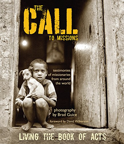 The Call to Missions: Living the Book of Acts—Testimonies of Missionaries From Around the World