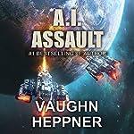 A.I. Assault: The A.I. Series, Book 3 | Vaughn Heppner