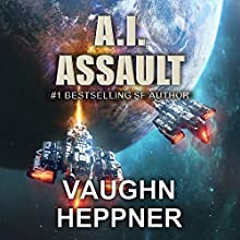 A.I. Assault: The A.I. Series, Book 3 Audiobook by Vaughn Heppner Narrated by Marc Vietor